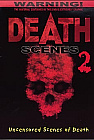 Death Scenes 2:  Uncensored Scenes of Death