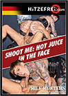 Shoot Me: Hot Juice In The Face