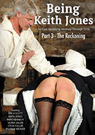 Being Keith Jones: Spanking Feature Part 3 - The Reckoning