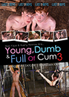 Young, Dumb And Full Of Cum 3