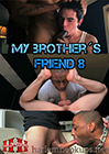 My Brother's Friend 8