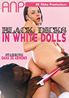 Black Dicks In White Dolls