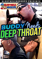 Buddy Needs Deep Throat