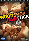 Wood Shop Raw Fuck