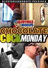 Chocolate Cock Monday