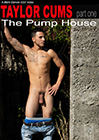 Taylor Cums: The Pump House