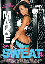 Make 'Em Sweat 4