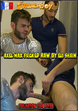 Axel Max Fucked Raw By Eli Shaim