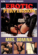 Erotic Perversion: Mrs. Domina