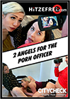 2 Angels For The Porn Officer
