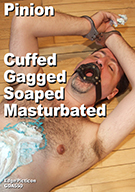 Pinion - Cuffed Gagged Soaped Masturbated