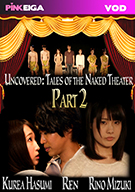 Uncovered: Tales Of The Naked Theater Part 2