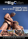 Outdoor 3 Way: Big C And Isaac Meet Up With Barret Dean