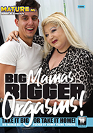 Big Mamas Bigger Orgasms