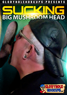 Sucking Big Mushroom Head