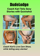 Coach Karl Tells Sexy Stories With Quickshot