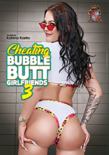 Cheating Bubble Butt Girlfriends 3