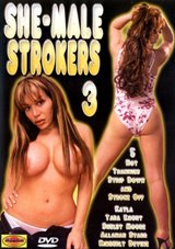 She-Male Strokers 3