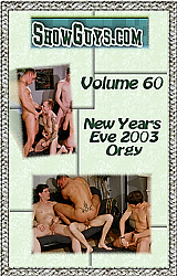 Showguys 60: New Year's Eve 2003 Orgy