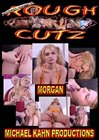 Rough Cutz: Morgan