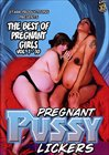 The Best Of Pregnant Girls 1-10 Pregnant Pussy Lickers