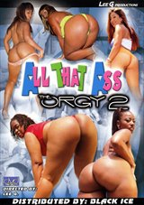 All That Ass: The Orgy 2