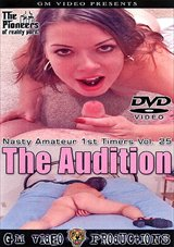 Nasty Amateur 1st Timers 25:  The Audition