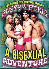 Pussy And Penis A Bisexual Adventure