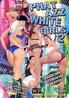 Phat Azz White Girls  2