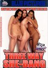 Three Way She Bang