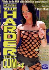 The Harder They Cum 4