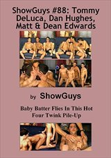 Showguys 88:  Tommy Deluca, Dan Hughes, Matt And Dean Edwards