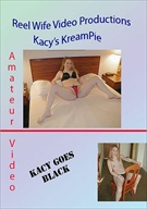 Reel Wife Video: Kacy's Kreampie