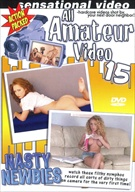 All Amateur Video 15: Nasty Newbies