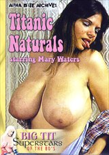 Big Tit Super Stars Of The 80's: Titanic Naturals - Mary Waters