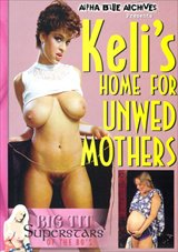 Big Tit Super Stars Of The 80's: Keli's Home For Unwed Mothers