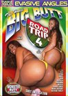 Big Butt Road Trip 4