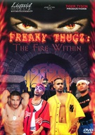 Freaky Thugz: The Fire Within