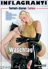 Fetish Zone: Latex:Waschtag