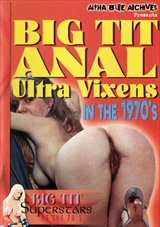 Big Tit Anal Ultra Vixens In The 1970's