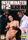 Inseminated By 2 Black Men 3