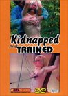 Kidnapped And Trained