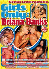 Girls Only:  Briana Banks