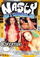 Nasty As I Wanna Be...Cheyenne