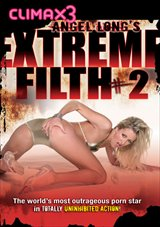 Angel Long's Extreme Filth 2