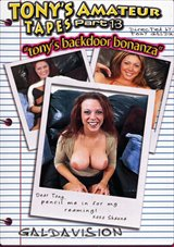 Tony's Amateur Tapes 13: Tony's Backdoor Bonanza