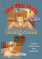 Reel Wife Video:Creaming Rachelle