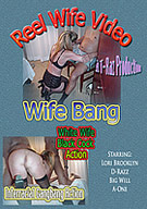 Reel Wife Video: Wife Bang