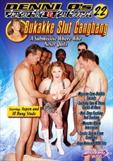 Denni O's Amateur Sluts And Real Swingers 22:  Bukakke Slut Gangbang