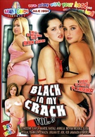 Black In My Crack 3